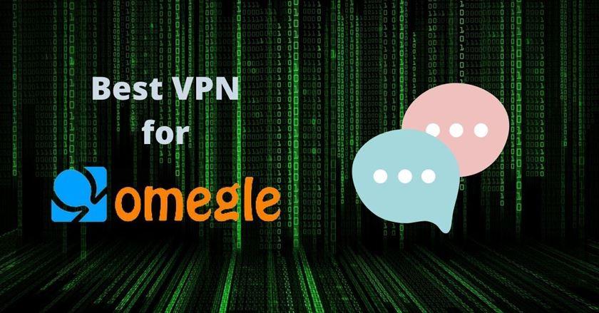 Omegle VPN: Best VPN for Omegle