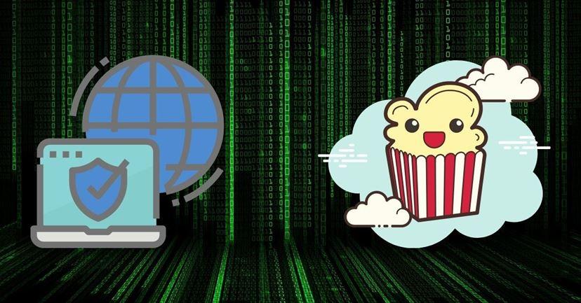 Popcorn Time VPN: Best VPN for Popcorn Time